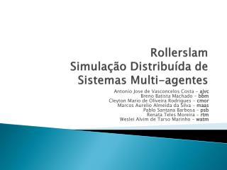 Rollerslam Simulação Distribuída de  Sistemas  Multi-agentes