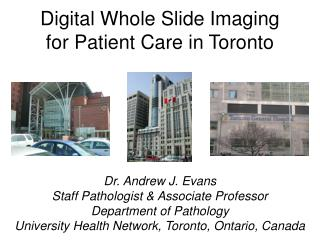 Digital Whole Slide Imaging for Patient Care in Toronto