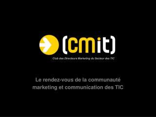 Le rendez-vous de la communauté marketing et communication des TIC