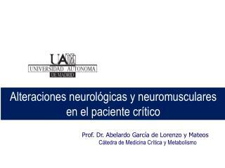 Alteraciones neurológicas  y  neuromusculares  en el  paciente crítico