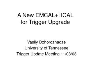 A New EMCAL+HCAL  for Trigger Upgrade