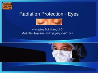 Radiation Protection - Eyes