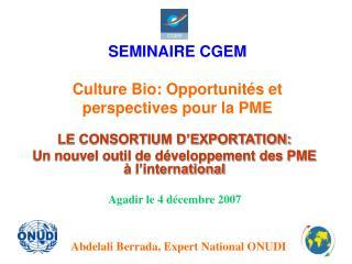 SEMINAIRE CGEM Culture Bio: Opportunités et perspectives pour la PME