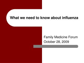 What we need to know about influenza