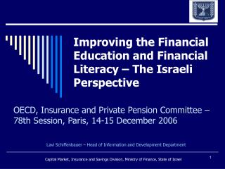 Improving the Financial Education and Financial Literacy – The Israeli Perspective