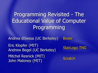 Programming Revisited - The Educational Value of Computer Programming
