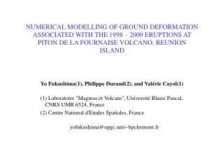 Yo Fukushima(1), Philippe Durand(2), and Valérie Cayol(1)