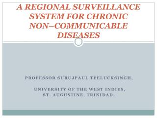A REGIONAL SURVEILLANCE SYSTEM FOR CHRONIC  NON–COMMUNICABLE DISEASES