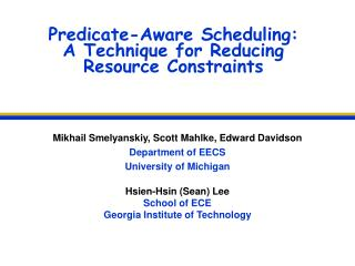 Predicate-Aware Scheduling: A Technique for Reducing Resource Constraints