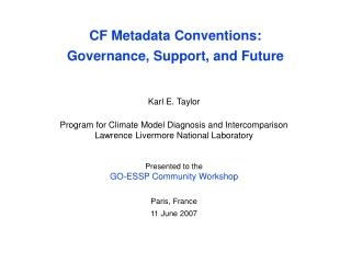 CF Metadata Conventions:  Governance, Support, and Future