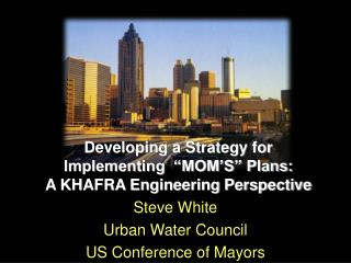 Developing a Strategy for Implementing  �MOM�S� Plans: A KHAFRA Engineering Perspective