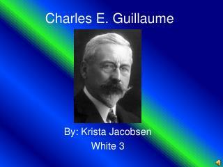 Charles E. Guillaume