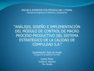 ESCUELA SUPERIOR POLITÉCNICA DEL LITORAL Facultad de Ingeniería en Eléctrica y Computación