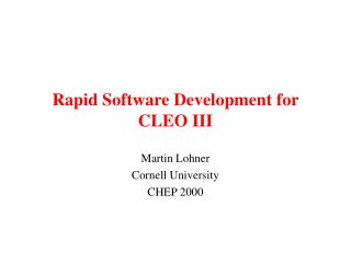 Rapid Software Development for CLEO III