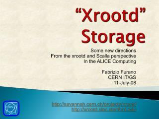 """ Xrootd "" Storage"