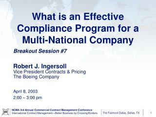 Breakout Session #7 Robert J. Ingersoll Vice President Contracts & Pricing The Boeing Company