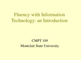 Fluency with Information Technology: an Introduction