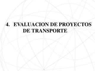 EVALUACION DE PROYECTOS              DE TRANSPORTE
