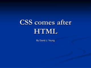 CSS comes after HTML