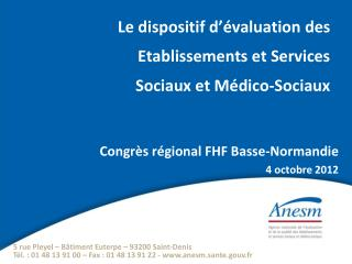 Le dispositif d'évaluation des Etablissements et Services  Sociaux et Médico-Sociaux