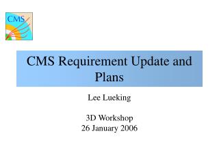 CMS Requirement Update and Plans