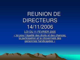 REUNION DE DIRECTEURS 14/11/2006