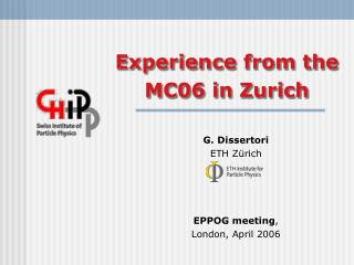 G. Dissertori  ETH Zürich EPPOG meeting , London, April 2006