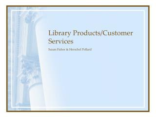 Library Products/Customer Services