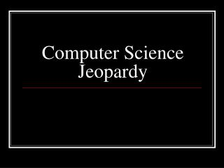 Computer Science Jeopardy