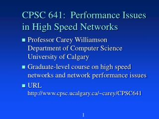 CPSC 641:  Performance Issues  in High Speed Networks