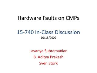 Hardware Faults on CMPs 15-740 In-Class Discussion 10/15/2009