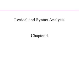 Lexical and Syntax Analysis Chapter 4