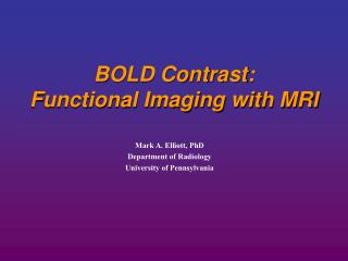 BOLD Contrast: Functional Imaging with MRI