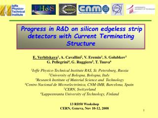 Progress in R&D on silicon edgeless strip detectors with Current Terminating Structure
