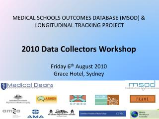 MEDICAL SCHOOLS OUTCOMES DATABASE (MSOD) &  LONGITUDINAL TRACKING PROJECT