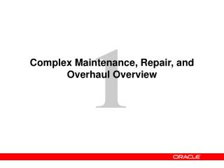 Complex Maintenance, Repair, and Overhaul Overview