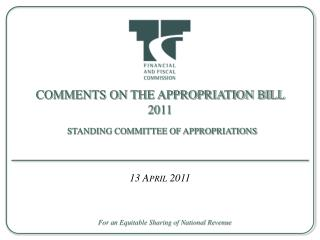 COMMENTS ON THE APPROPRIATION BILL 2011 STANDING COMMITTEE OF APPROPRIATIONS
