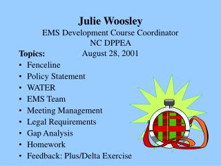 Julie Woosley EMS Development Course Coordinator  NC DPPEA  August 28, 2001