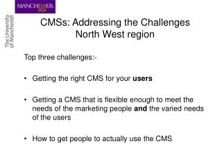 CMSs: Addressing the Challenges North West region