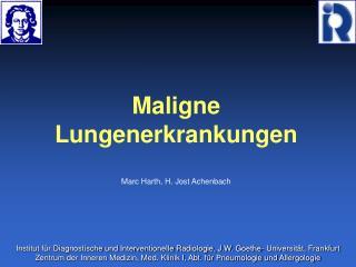 Maligne  Lungenerkrankungen Marc Harth, H. Jost Achenbach