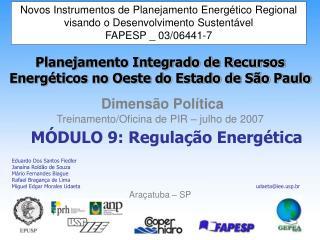 MÓDULO 9: Regulação Energética Eduardo Dos Santos Fiedler Janaína Roldão de Souza