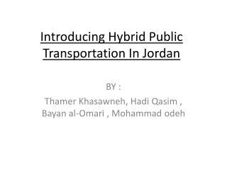 Introducing Hybrid Public Transportation In Jordan