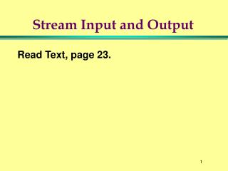 Stream Input and Output