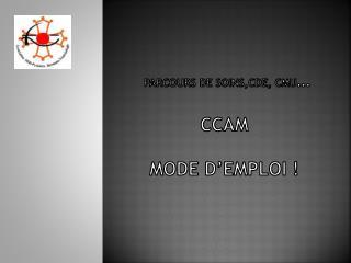 parcours de  soins,CDE ,  cmu … CCAM mode d'emploi !
