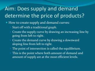 Aim: Does supply and demand determine the price of products?