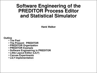 Software Engineering of the PREDITOR Process Editor and Statistical Simulator