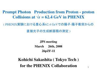 JPS meeting  March  26th, 2008 26pZF-11 Kohichi Sakashita ( Tokyo Tech )