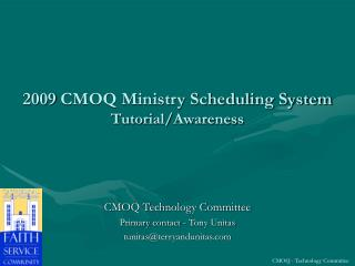 2009 CMOQ Ministry Scheduling System Tutorial/Awareness