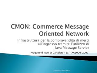 CMON: Commerce Message Oriented Network