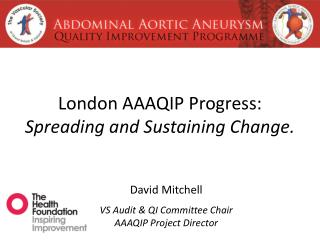 London AAAQIP Progress: Spreading and Sustaining Change.